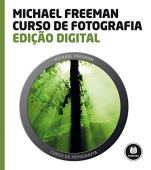 Curso de Fotografia: Edição Digital