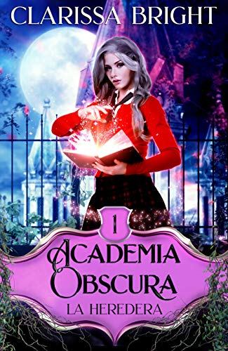 Academia Obscura 1: La heredera de Clarissa Bright