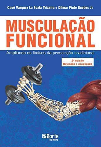 Musculação funcional. Ampliando os limites da prescrição tradicional