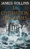 La Civilisation des abysses (Hors collection)