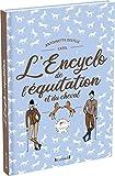 L'Encyclo de l'équitation et du cheval – Encyclopédie jeunesse avec la FFE – À...