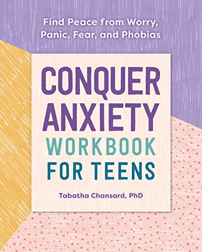 Conquer Anxiety Workbook for Teens: Find Peace from Worry,...