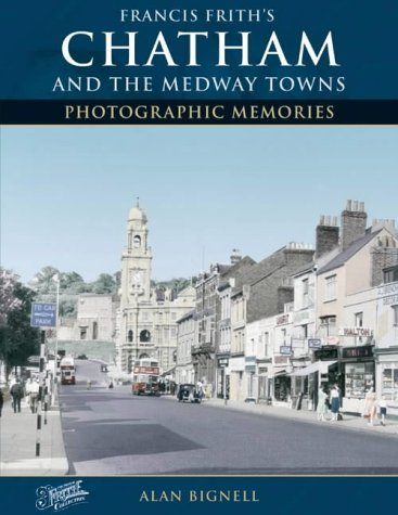 Chatham & the Medway Towns (Photographic Memories)