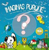 Imagine why? A Book to read, hear, sing and learn