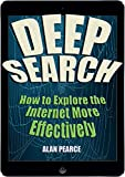 Deep Search – How to Explore the Internet More Effectively