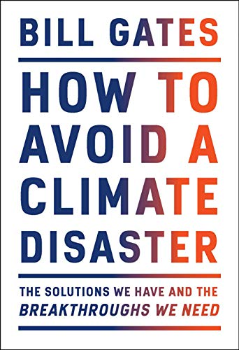 Image result for How To Avoid A Climate Disaster: The Solutions We Have and the Breakthroughs We Need – Bill Gates
