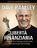 Libertà finanziaria. Il piano definitivo per restaurare e potenziare le tue finanze