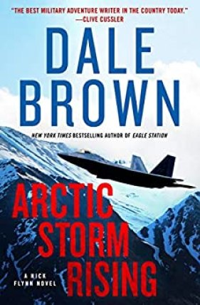Arctic Storm Rising: A Novel (Nick Flynn Book 1) by [Dale Brown]