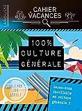 Cahier de vacances Larousse (adultes) spécial CULTURE GENERALE