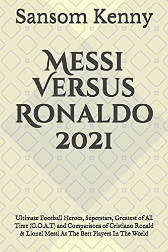 Messi Versus Ronaldo 2021: Ultimate Football Heroes,...