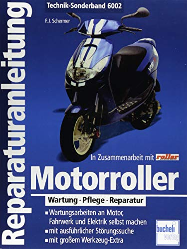 Motorroller: Wartung - Pflege - Reparatur: Wartung - Pflege - Reperatur...