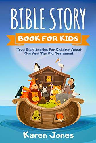 Bible Story Book For Kids: True Bible Stories For Children About ...