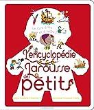 L'encyclopédie des petits (Mon encyclopédie Larousse)