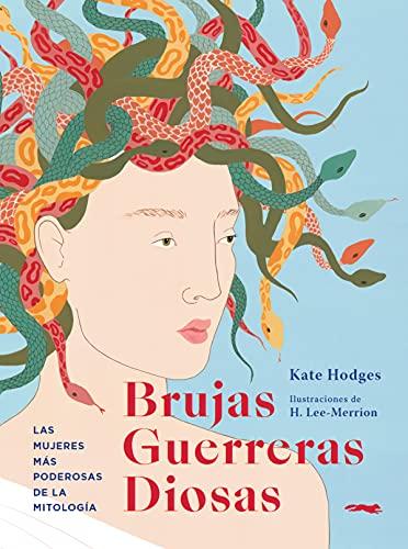 Brujas, guerreras, diosas: Las mujeres más poderosas de la mitología