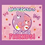 Care Bears: Let's Be Friends by Care Bears