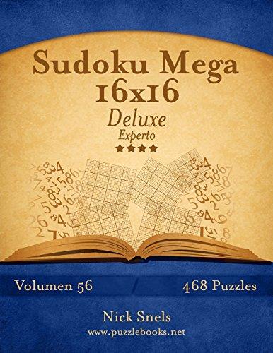 Sudoku Mega 16x16 Deluxe - Experto - Volumen 56 - 468 Puzzles: Volume 56