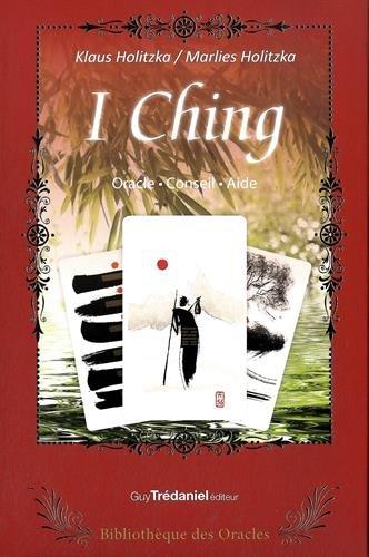 I Ching : oracle, conseil, aide : Avec 64 cartes illustrées