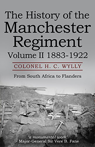 History of the Manchester Regiment (63rd and 96th Regiments): Volume II (1883-1922)