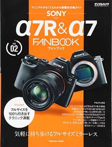 ソニー α7R & α7 FANBOOK (インプレスムック デジタルカメラマガジンFANBOOKシリーズ NO.)