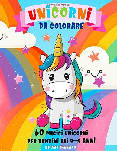 Unicorni da Colorare: Libro da Colorare: 60+ Magici Unicorni da Colorare per Bambini dai 4-8 Anni