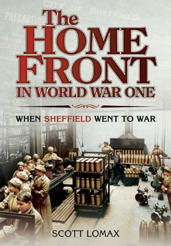 The Home Front: Sheffield in the First World War (Great War on the Home Front)