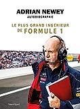 Adrian Newey, autobiographie : Le plus grand ingénieur de Formule 1 (Autres sports)