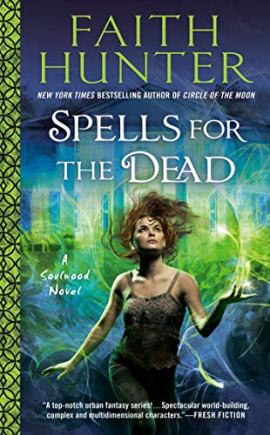 Spells for the Dead (A Soulwood Novel Book 5) by [Faith Hunter]