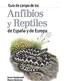 ANFIBIOS Y REPTILES DE ESPAÑA Y DE EUROPA (GUIAS DEL NATURALISTA)