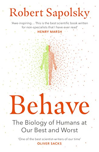 Behave: The Biology of Humans at Our Best and Worst Kindle Edition