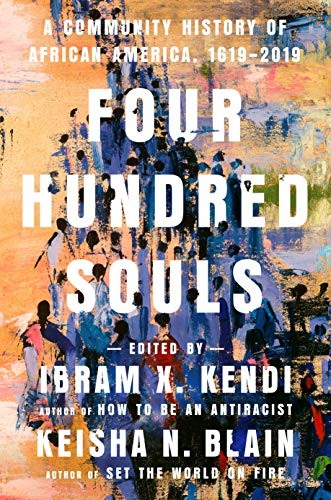 Four Hundred Souls: A Community History of African America, 1619-2019 Kindle Edition