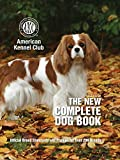 The New Complete Dog Book, 22nd Edition: Official Breed Standards and Profiles for Over 200 Breeds (CompanionHouse Books) American Kennel Club's Bible of Dogs: 920 Pages, 7 Variety Groups, 800 Photos