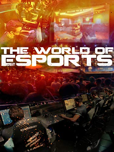 The World of Esports