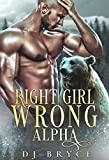 Right Girl, Wrong Alpha (Brothers of the Heart Book 2)