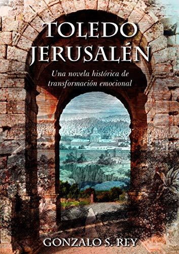 Toledo - Jerusalén: Una novela histórica de transformación emocional (Viajes cabalísticos nº 2)