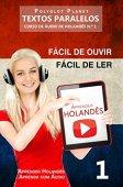 Aprender holandés - Textos paralelos | Fácil de escuchar - Fácil de leer: CURSO DE AUDIO HOLANDÉS # 1 (Aprenda holandés | Aprenda con audio)