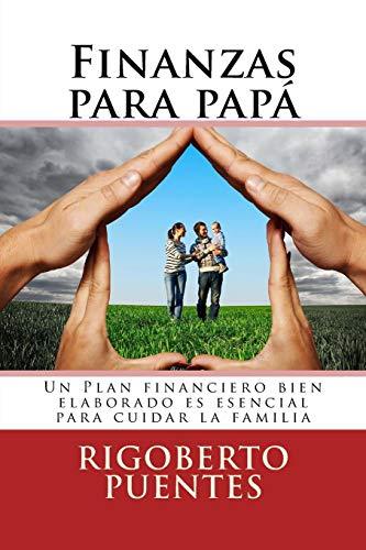 Finanzas para papa (edicion especial dia del padre): Manual de Planificacion Financiera Personal