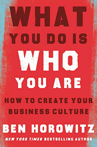 What You Do Is Who You Are: How to Create Your Business Culture (English  Edition) eBook: Horowitz, Ben, Gates, Henry Louis: Amazon.fr