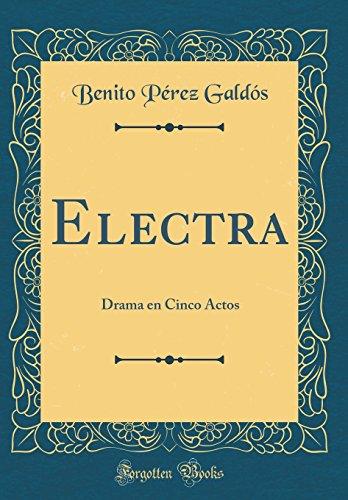 Electra: Drama en Cinco Actos (Classic Reprint)