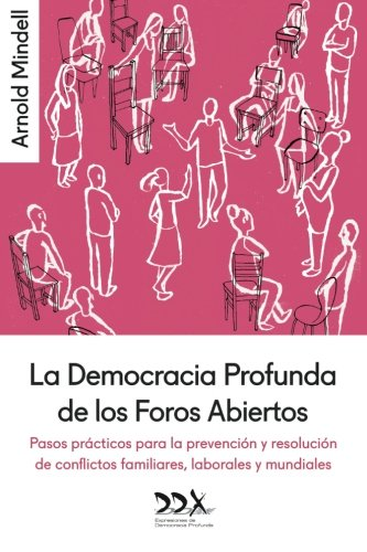 La Democracia Profunda de los Foros Abiertos: Pasos prácticos para la prevención y resolución de