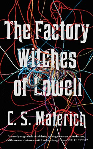 The Factory Witches of Lowell by [C. S. Malerich]