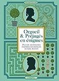Orgueil et préjugés en énigmes. Plus de 100 énigmes inspirées des romans de Jane...