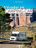 S'évader en camping-car : 35 destinations France et...