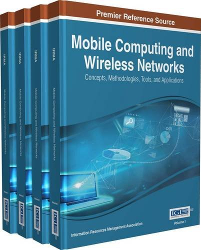 Mobile Computing and Wireless Networks: Concepts, Methodologies, Tools, and Applications: 4 1