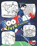 Football. Livre d'activités.: Coloriage Football, Labyrinthe, Mots mêlés, Jeux. Un carnet d'activités pour les enfants de 4 à 8 ans fans de Foot.
