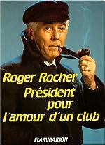 President pour l'amour d'un club de Rocher Roger