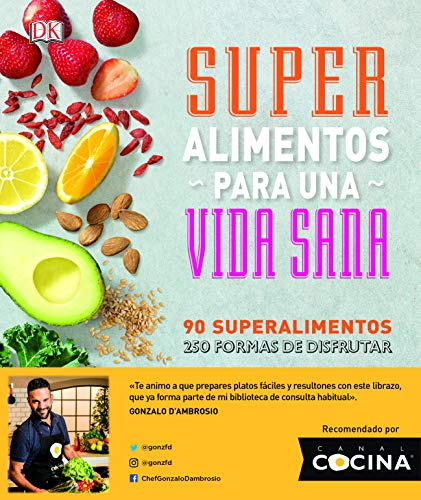 Superalimentos para una vida sana: Prólogo del Chef Gonzalo D'Ambrosio (COCINA)