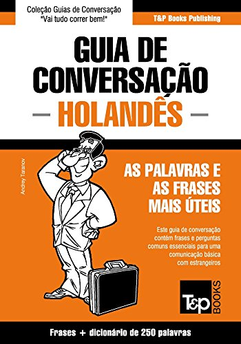 Guia de Conversação Português-Holandês e mini dicionário 250 palavras