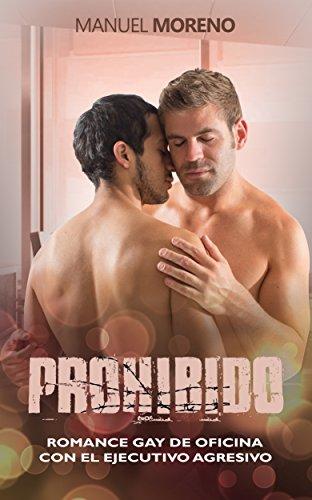 Prohibido: Romance Gay de Oficina con el Ejecutivo Agresivo (Novela Romántica y Erótica nº 1)