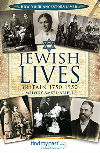 Jewish Lives: Britain 1750–1950 (How Your Ancestors Lived) Kindle eBook