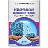 Psicopedagogía para adultos y ancianos: diagnóstico e intervención